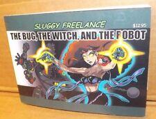 """Sluggy Freelance """"The Bug The Witch And The Robot"""" 1st Ed 2001 Signed Joe Sunday"""