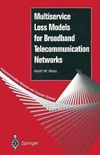 Multiservice Loss Models for Broadband Telecommunication Networks by Keith W....