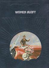 Women Aloft (Women in Aviation, Pioneer Women Pilots)
