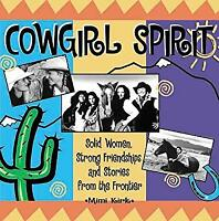 Cowgirl Spirit : Strong Women, Solid Friend Paperback Mimi Kirk