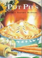 Pot Pies: Forty Savory Suppers