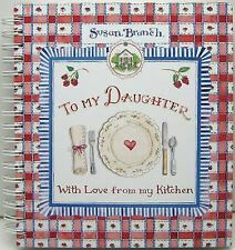 Susan Branch to My Daughter with Love from My Kitchen Recipe Keeper 2010 Spiral