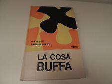 La cosa buffa - Giuseppe Berto - Rizzoli
