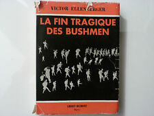 LA FIN TRAGIQUE DES BUSHMEN / VICTOR ELLENBERGER / 1953