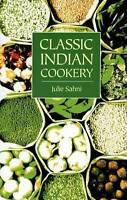 Classic Indian Cookery by Sahni, Julie (Paperback book, 2004)