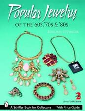Popular Jewelry of the 60s, 70s and 80s by Roseann Ettinger (2006, Paperback, R…