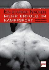 Ein starker Nacken Mehr Erfolg im Kampfsport Training Muskulatur Fitness Buch