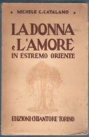 1941 - Catalano - LA DONNA E L'AMORE IN ESTREMO ORIENTE.