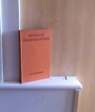 Outline of English Architecture: An Account for the General Reader: A H Gardner