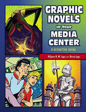 Graphic Novels in Your Media Center: A Definitive Guide, Lyga, Allyson, Very Goo