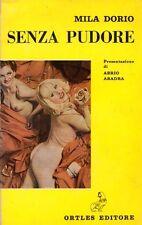 SENZA PUDORE MILA DORIO ABRIO ABADRA 1969 ORTLES EDITORE (SA537)