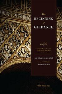 The Beginning of Guidance  (Bidayat al-Hidaya) by Abu Hamid Al-Ghazali,