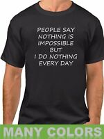 Nothing Is Impossible T Shirt Funny Saying Slogan Tee Humor T-Shirt Men's S-XXXL