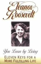 You Learn by Living: Eleven Keys for a More Fulfilling Life by Roosevelt, Eleano
