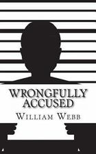 Wrongfully Accused : 15 People Sentenced to Prison for a Crime They Didn't Co...