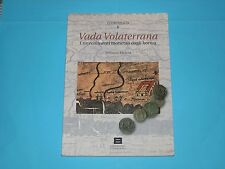 VADA VOLATERRANA (2004) Antonino Facella (Numismatica – Monete Impero Romano)