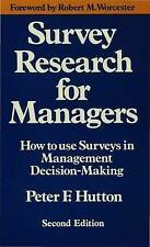 Survey Research for Managers: How to Use Surveys in Management Decision-making
