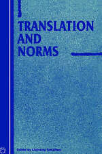 Translation and Norms (Current Issues in Language and Society Monographs) by