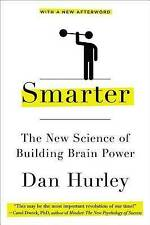 NEW Smarter: The New Science of Building Brain Power by Dan Hurley