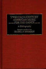 Twentieth-Century American Music for the Dance: A Bibliography (Music Reference
