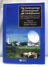The Anthropology of Development and Globalization: From Classical Political