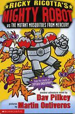 Ricky Ricotta's Mighty Robot vs The Mutant Mosquitoe... by Pilkey, Dav Paperback