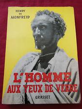 L'HOMME AUX YEUX DE VERRE  Henry de MONFREID -  GRASSET - 1965 - S.P. Autographe