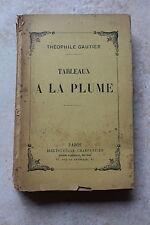 Théophile GAUTIER - tableaux à la plume - ed. Charpentier, sd