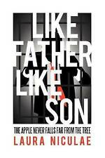Like Father, Like Son: The Apple Never Falls Far From the Tree by Laura Niculae