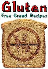 Gluten Free Bread Recipes : Blank Recipe Cookbook, 7 X 10, 100 Blank Recipe...