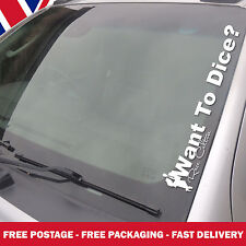 Want To Dice Windscreen Sticker, Race Culture Vinyl Graphics VW Honda Ford  RC1