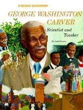 Rookie Biographies: George Washington Carver : Scientist and Teacher by Carol...