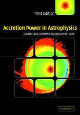 Accretion Power in Astrophysics by Juhan Frank, Derek Raine, Andrew King...