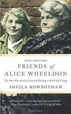 Friends of Alice Wheeldon - 2nd Edition  by Sheila Rowbotham