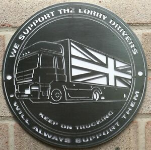 WE SUPPORT THE LORRY DRIVERS PLAQUE  KEEP ON TRUCKING