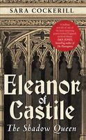 Eleanor of Castile : The Shadow Queen, Paperback by Cockerill, Sara, ISBN-13 ...