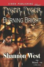 Tyger, Tyger, Burning Bright (Siren Publishing Classic Manlove) (Paperback or So