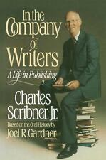 In the Company of Writers: A Life in Publishing (based on the oral history of J