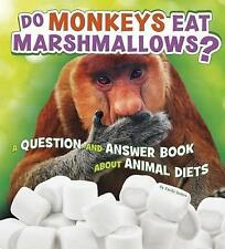 Do Monkeys Eat Marshmallows?: A Question and Answer Book about Animal Diets...
