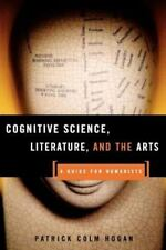 Cognitive Science, Literature, and the Arts: A Guide for Humanists (Paperback or