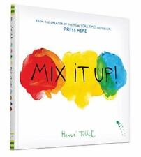 Mix It Up!: By Tullet, Herve