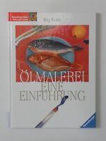 Ray Smith: Ölmalerei .. Eine Einführung