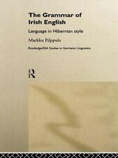 The Grammar of Irish English : Language in Hibernian Style by Markku Filppula...