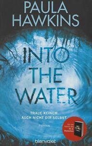 Paula Hawkins: Into the Water - Traue keinem. Auch nicht dir selbst. **TOP**