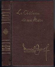 Le CHÂTEAU de ma MÈRE Marcel PAGNOL Souvenirs d'Enfance Albert DUBOUT Pastorelly