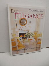 Easy Elegance Traditional Home Creating Your Own Signature Style Guide Book
