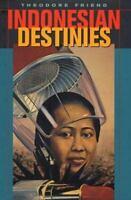 Indonesian Destinies Hardcover Theodore Friend