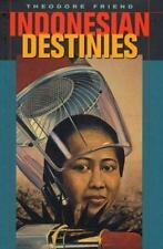 Indonesian Destinies by Theodore Friend (2003, Hardcover)
