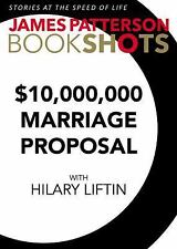 BookShots: $10,000,000 Marriage Proposal by James Patterson (2016, Paperback)