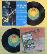 LP 45 7''WILLIE HUTCH Get ready for the get down I'm gonna stay no cd mc dvd vhs